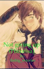 Not giving up (hiccelsa) by thebig_6stories