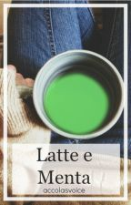 Latte e menta [5sos] by accolasvoice