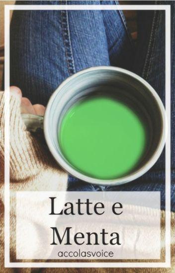 Latte e menta [5sos]