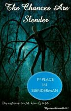 The Chances Are Slender (Book 1) by cupcaketwinkle101