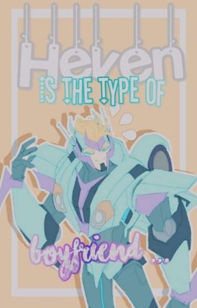 Heven is The Type of Boyfriend... by Vanana-Split