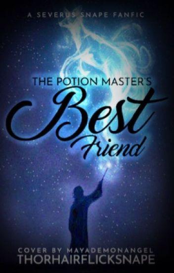 The Potion Master's Best Friend - ThorHairflickSnape - Wattpad