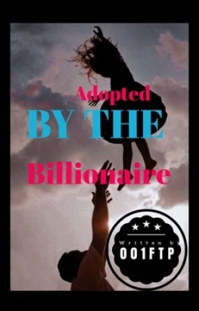 Adopted by a Billionaire [SERIES] by itsjoanna_na