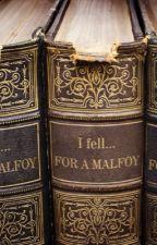 I fell.... For a Malfoy by GeoffreyNg3