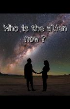 Who is the Alien now? by Siripoppo