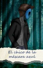 [EDITANDO]El chico de la máscara azul(Eyeless jack y tu) by Rous--