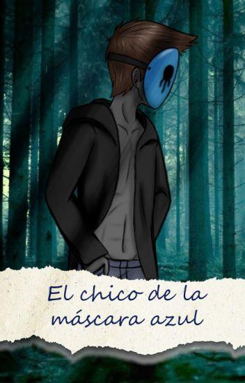 [EDITANDO]El chico de la máscara azul(Eyeless jack y tu)