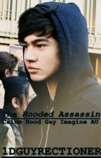 The Hooded Assassin: Calum Hood (Gay Imagine AU) by 1DGuyrectioner