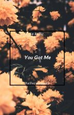 You Got Me by hxllvcinxtions