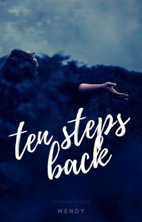 Ten Steps Back by tragedyinpink