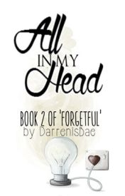 All In My Head {Book 2 Darren Espanto} by DarrenIsBae