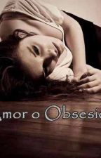 ¿Amor o Obsesión? Justin Bieber {TERMINADA} by ItsValeriaChicas