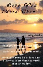 Love You More Than... by Megabucks