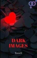 Dark Images (Ethan x Mark/Darkiplier) (Crankiplier) by bionix14