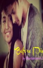 Before I Die (Kathniel Fanfic) ONHOLD ^_^v by kerikeriketch21