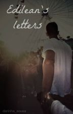 Edilean's Letters (ON HOLD) by darinha_sousa