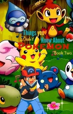 Things You Didn't Know About Pokemon: Book II by AangTheAvatar