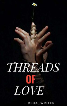 Threads of Love by Reha_writes