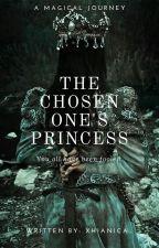 The Chosen One's Princess by Xhianica_