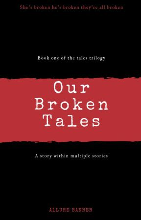 Our broken Tales by BlxxdLxst