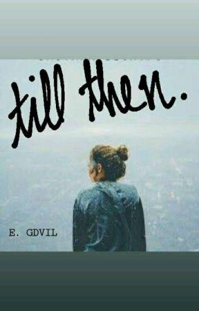 LOVE, 'till then by elainegadvilao