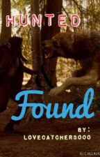 Hunted & Found by lovecatcher3000