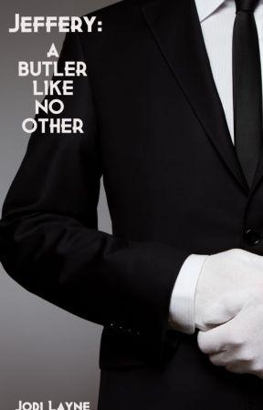 Jeffery: A Butler Like No Other ✔️ by laynejodi