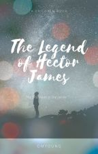 The legend of Hector James. by omyoung