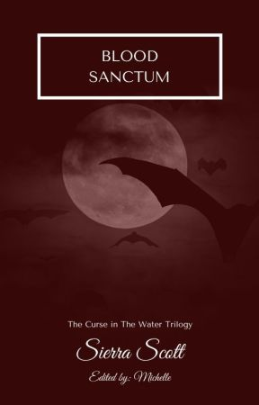 Blood Sanctum (Book 1: Vampires) by SierraScott