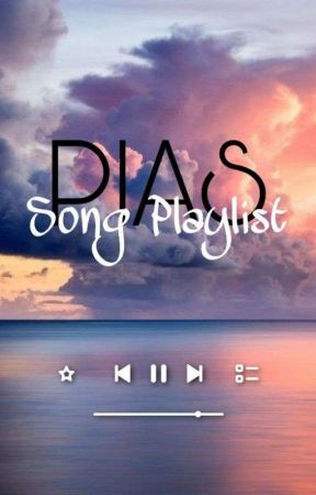 PIAS Song Playlist by IAmStrong-