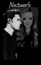 Nocturnals || Niall Horan Fanfic. by Horanfanfic13