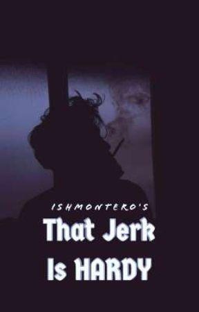 That Jerk Is Hardy (BoyxBoy) by TheGoodBoySide