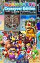 Mario Party Crossover Edition by Dbzforlife16