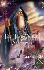 The Two Wizard Academies (TTWA) by Leinaht26