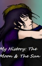 My History: The Moon & The Sun by DNbluemoon12
