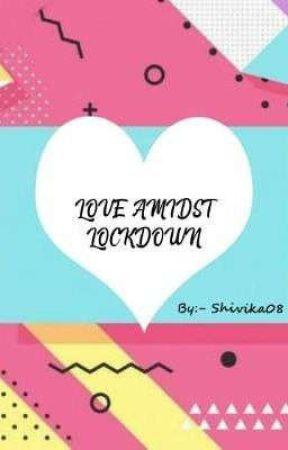 Love amidst Lockdown by Shivika08