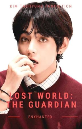[ OG ] Lost World : The Guardian ➳ Taehyung BTS by ENXHANTED-