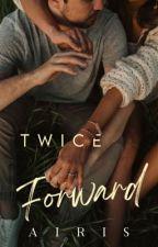 Twice Forward by SupfromSam