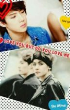 I love you but do you love me? by exosehun_3