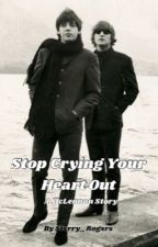 Stop Crying Your Heart Out - McLennon AU by Stxrry_Mxcca
