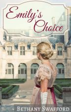 Emily's Choice (First Chapter Preview) by thequietwriter
