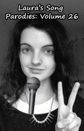 Laura's Song Parodies - Volume 26 by HeiwaRoraAi