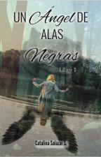 Un Angel De Alas Negras by SweetBerry18