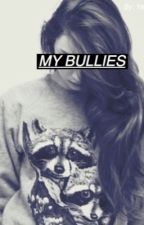 My Bullies (Magcon and O2L Fanfic) by yasminperal