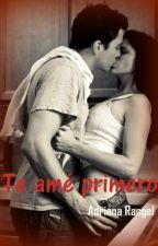 Te amé primero by adricrp