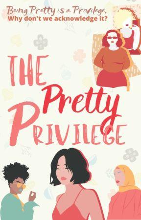 The Pretty Privilege by 3pointt14