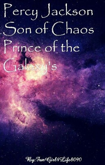 Percy Son of Chaos Prince of the Galaxy's