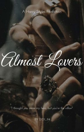 Almost Lovers (Harry Styles Fanfiction) by Didi_94
