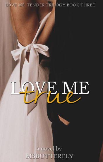 Love Me #3: True