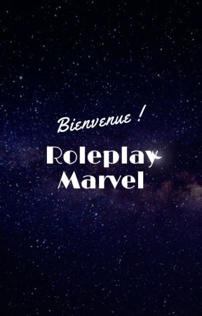 Roleplay Marvel ( OUVERT ) by SarahChassot